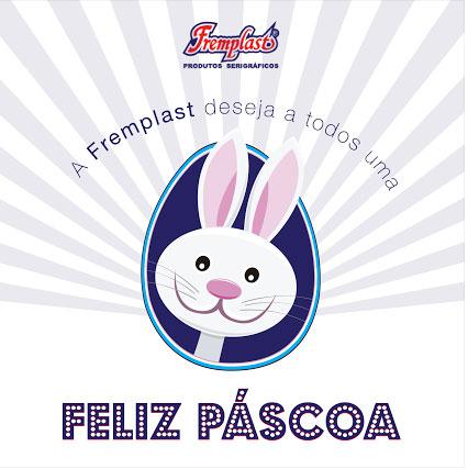 pascoa fremplast - Feliz Páscoa!